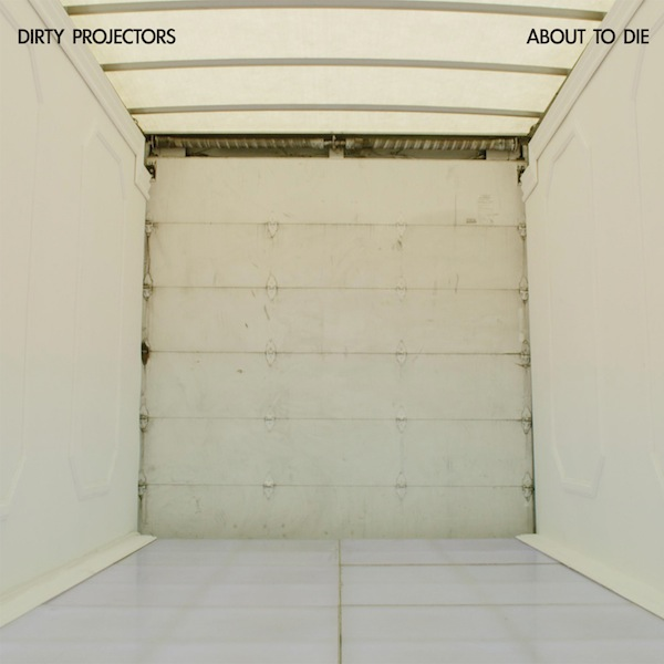 Dirty Projectors - About to Die